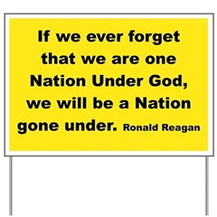 IF WE EVER FORGET THAT WE ARE ONE NATION UNDER GOD