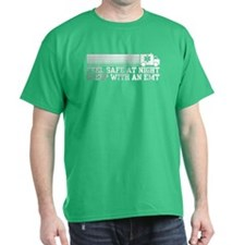 Feel Safe With AN EMT T-Shirt