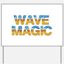 TOP Wave Magic Yard Sign
