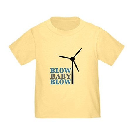 Blow Baby Blow (Wind Energy) Toddler T-Shir
