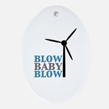 Blow Baby Blow (Wind Energy) Ornament (Oval)