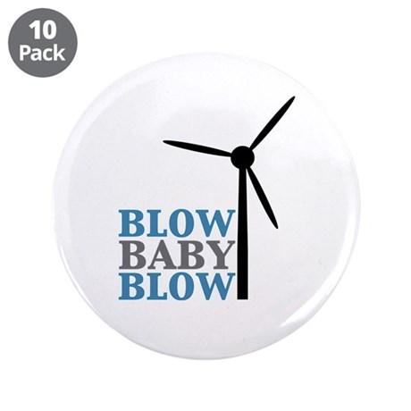 "Blow Baby Blow (Wind Energy) 3.5"" Button (10 pack)"