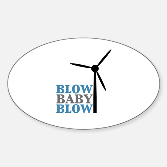 Blow Baby Blow (Wind Energy) Sticker (Oval)