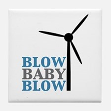 Blow Baby Blow (Wind Energy) Tile Coaster