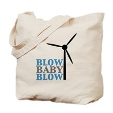 Blow Baby Blow (Wind Energy) Tote Bag