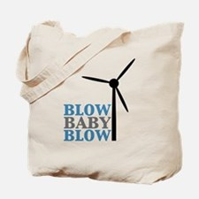 Blow Baby Blow (Wind Energy) Tote Bag