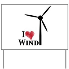 I love wind Yard Sign