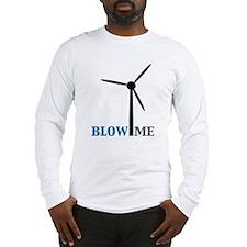 Blow Me (Wind Turbine) Long Sleeve T-Shirt