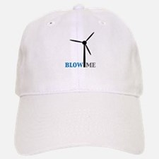 Blow Me (Wind Turbine) Baseball Baseball Cap