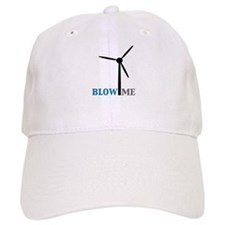 Blow Me (Wind Turbine) Baseball Cap