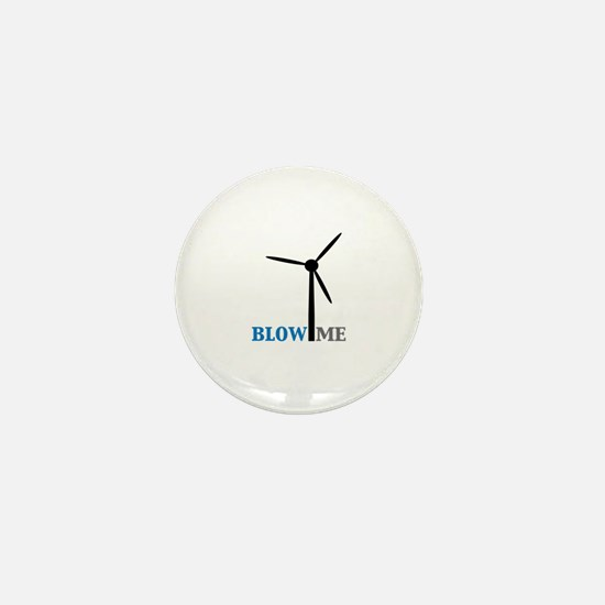 Blow Me (Wind Turbine) Mini Button