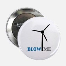 "Blow Me (Wind Turbine) 2.25"" Button"