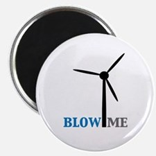 "Blow Me (Wind Turbine) 2.25"" Magnet (10 pack)"