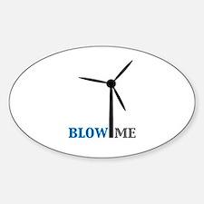 Blow Me (Wind Turbine) Sticker (Oval)
