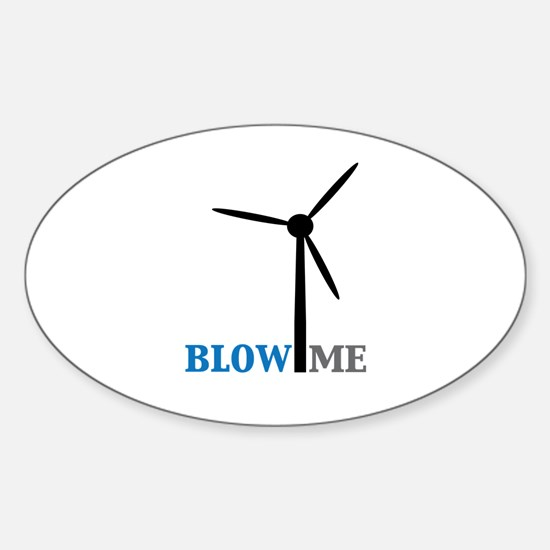 Blow Me (Wind Turbine) Sticker (Oval)