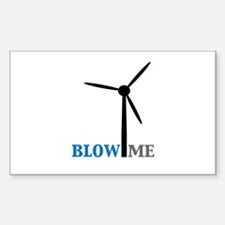 Blow Me (Wind Turbine) Decal