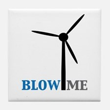 Blow Me (Wind Turbine) Tile Coaster