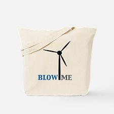 Blow Me (Wind Turbine) Tote Bag