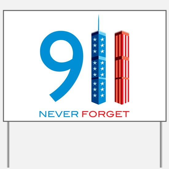 911 - Never Forget Yard Sign