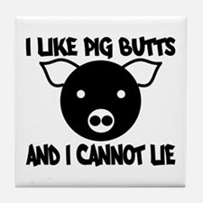 I Like Pig Butts and I Cannot Tile Coaster