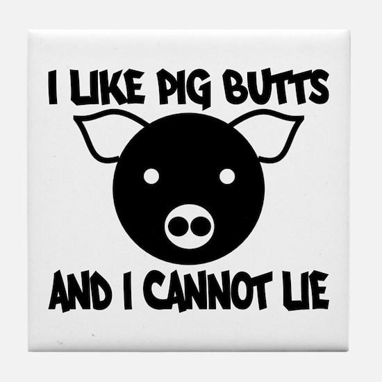 I Like Pig Butts and I Cannot Tile Coaster