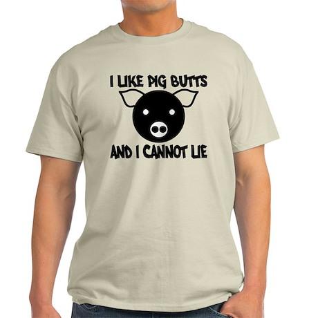I Like Pig Butts and I Cannot Light T-Shirt