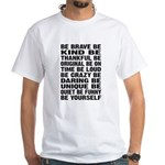 Just Be White T-Shirt