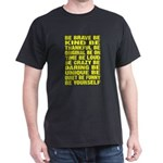 Just Be Dark T-Shirt