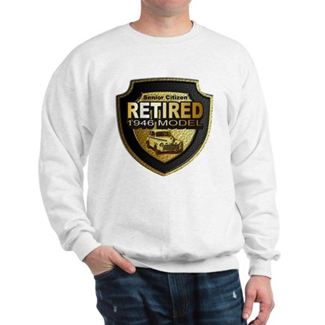 Born In 1946 Retirees ~ Sweatshirt