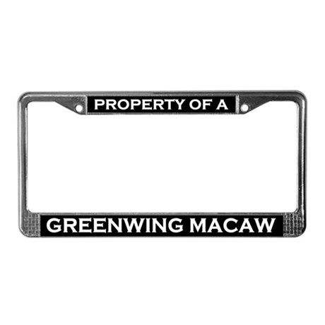 Property of Greenwing Macaw License Plate Frame