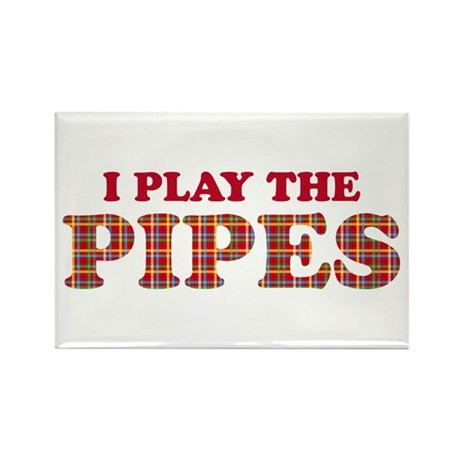 I Play The Pipes Rectangle Magnet