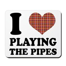 I Heart Playing The Pipes Mousepad