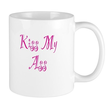 Kiss My Ass Mug