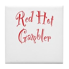 Red Hot Gambler Tile Coaster