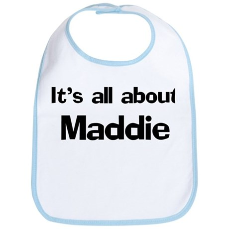 It's all about Maddie Bib
