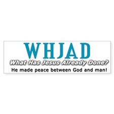 What Has Jesus Already Done (Bumper Sticker)
