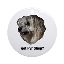 got Pyr Shep? Ornament (Round)