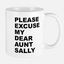 Please excuse my dear aunt sa Mug