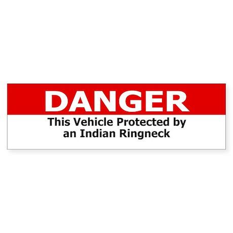 Danger Indian Ringneck Bumper Sticker