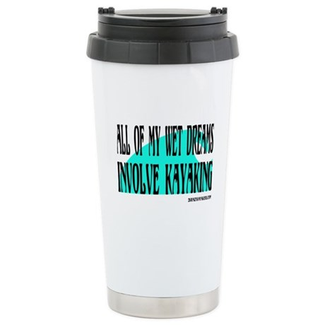 All Of My Wet Dreams Stainless Steel Travel Mug