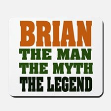 BRIAN - The Legend Mousepad