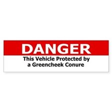 Danger Greencheek Conure Bumper Bumper Sticker