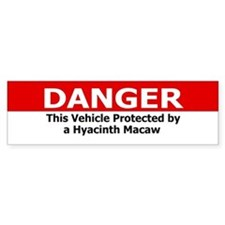 Danger Hyacinth Macaw Bumper Bumper Sticker