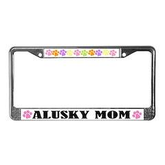 Alusky Mom License Frame