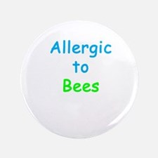 "Allergic To Bees 3.5"" Button"
