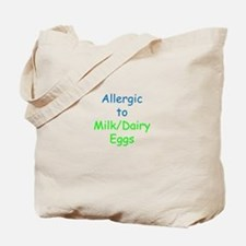 Allergic To Milk and Eggs Tote Bag