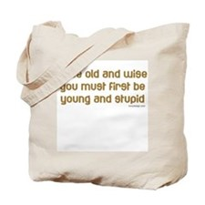 To be old and wise... Tote Bag