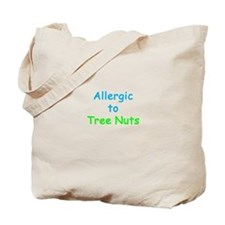 Allergic To Tree Nuts Tote Bag