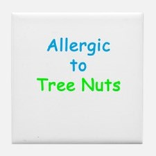 Allergic To Tree Nuts Tile Coaster