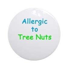 Allergic To Tree Nuts Ornament (Round)